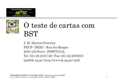 LEONARDO INSIGHT II / TAP-MM ASTEP - O teste de cartas com BST © J. M. Martins Ferreira - Universidade do Porto (FEUP / DEEC)1 O teste de cartas com BST.