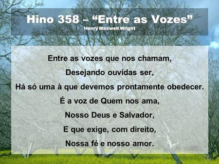 "Hino 358 – ""Entre as Vozes"" Henry Maxwell Wright"