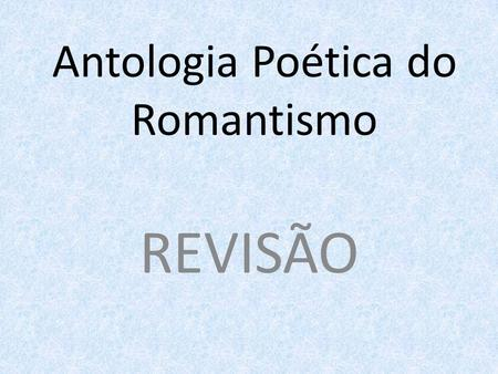 Antologia Poética do Romantismo