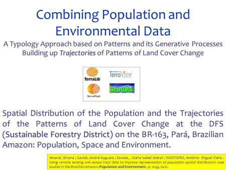Combining Population and Environmental Data A Typology Approach based on Patterns and its Generative Processes Trajectories Building up Trajectories of.