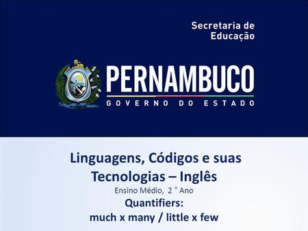 Linguagens, Códigos e suas much x many / little x few