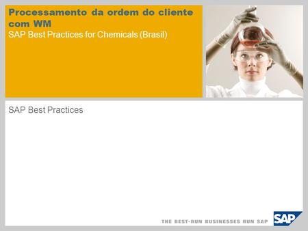 Processamento da ordem do cliente com WM SAP Best Practices for Chemicals (Brasil) SAP Best Practices.
