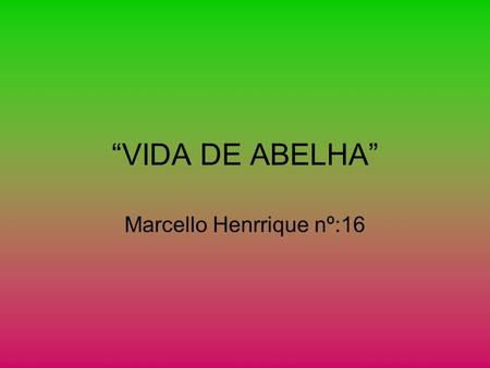 Marcello Henrrique nº:16