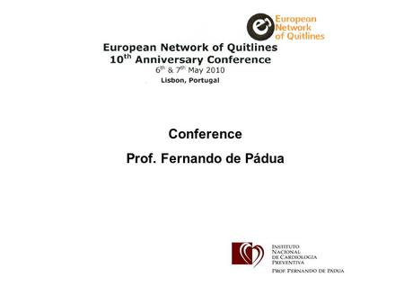 Conference Prof. Fernando de Pádua. No Smoking in Portugal 1959 – Tobacco is forbidden in theatres and cinemas 1968 – Tobacco is forbidden in public transportation.