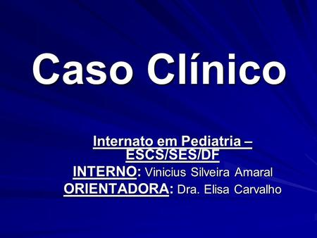 Internato em Pediatria – ESCS/SES/DF