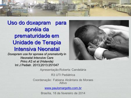Uso do doxapram para apnéia da prematuridade em Unidade de Terapia Intensiva Neonatal Doxapram use for apnoea of prematurity in Neonatal Intensive Care.