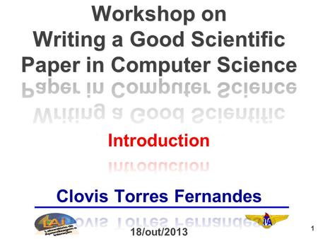 1 18/out/2013. 2 3 4 To present some writing tips to help you to improve the quality of your papers in Computer Science.