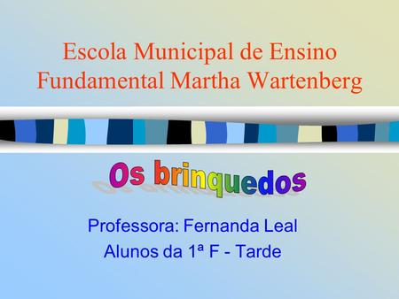 Escola Municipal de Ensino Fundamental Martha Wartenberg