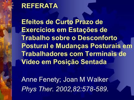 Anne Fenety; Joan M Walker Phys Ther. 2002,82: