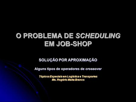 O PROBLEMA DE SCHEDULING EM JOB-SHOP