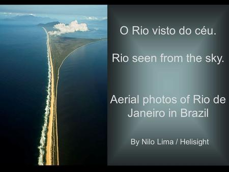 PT - HGB O Rio visto do céu. Rio seen from the sky. Aerial photos of Rio de Janeiro in Brazil By Nilo Lima / Helisight.