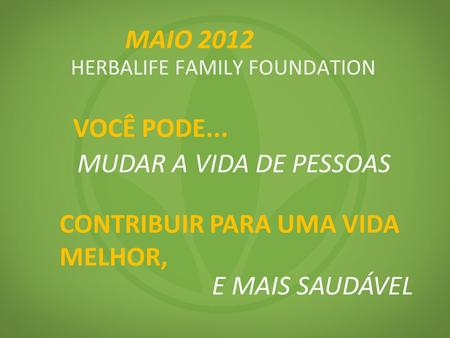 HERBALIFE FAMILY FOUNDATION