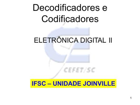 Decodificadores e Codificadores
