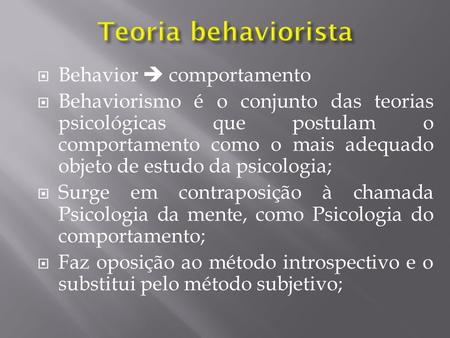 Teoria behaviorista Behavior  comportamento