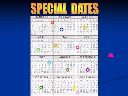 1. Glue a CALENDAR on the paper; 2. Circle the dates with colored pencils; 3. Glue PICTURES about the dates (Opcional) 4. Write 12 Special Dates in full.