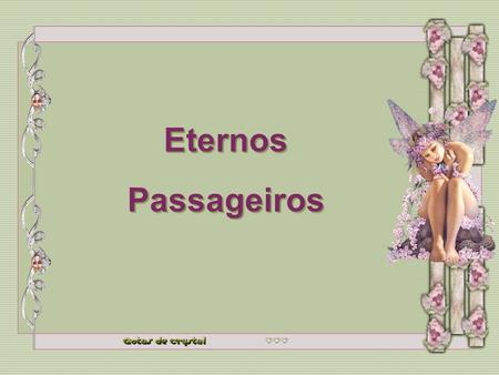Eternos Passageiros Eternos Passageiros Eternos Passageiros Eternos Passageiros Eternos Passageiros.