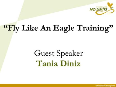 "Www.foreverliving.com ""Fly Like An Eagle Training"" Guest Speaker Tania Diniz."