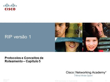 © 2007 Cisco Systems, Inc. All rights reserved.Cisco Public ITE PC v4.0 Chapter 1 1 RIP versão 1 Protocolos e Conceitos de Roteamento – Capítulo 5.