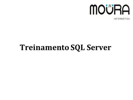 Treinamento SQL Server. Management Studio do SQL Server 2008 R2 Para digitar os comandos deve-se utilizar a ferramenta SQL Server Management Studio do.