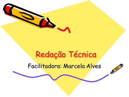 Facilitadora: Marcela Alves