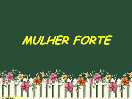 MULHER FORTE.