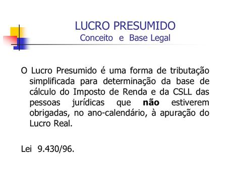 LUCRO PRESUMIDO Conceito e Base Legal