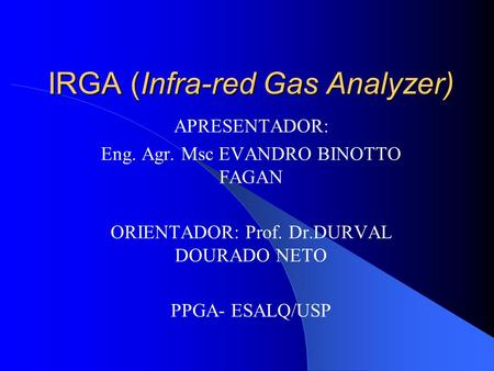 IRGA (Infra-red Gas Analyzer)