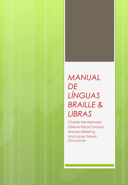 MANUAL DE LÍNGUAS BRAILLE & LIBRAS