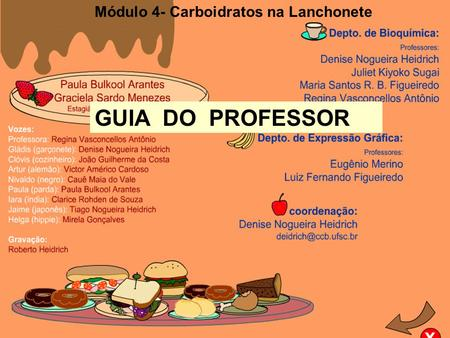 GUIA DO PROFESSOR Módulo 4- Carboidratos na Lanchonete.