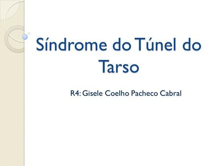 Síndrome do Túnel do Tarso