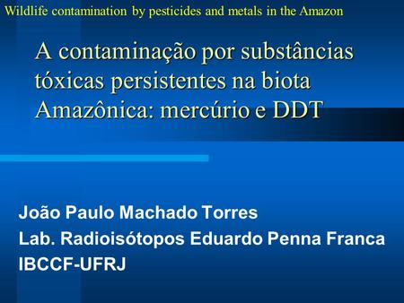 Wildlife contamination by pesticides and metals in the Amazon