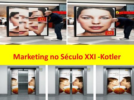 Marketing no Século XXI -Kotler. Carlos Visão Global Social.