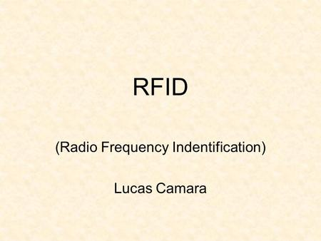 (Radio Frequency Indentification) Lucas Camara
