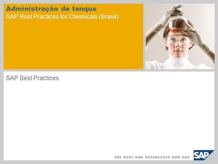 Administração de tanque SAP Best Practices for Chemicals (Brasil) SAP Best Practices.