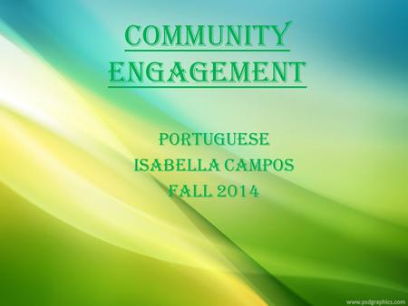 Community Engagement Portuguese Isabella Campos Fall 2014.