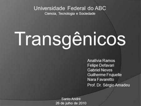 Transgênicos Universidade Federal do ABC Analívia Ramos