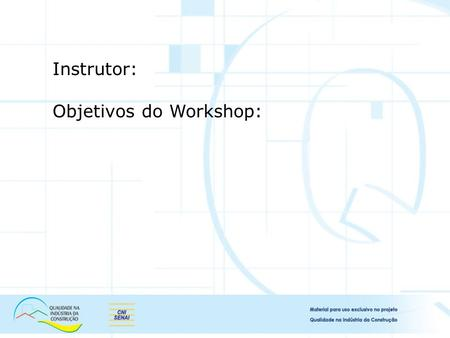 Instrutor: Objetivos do Workshop:.