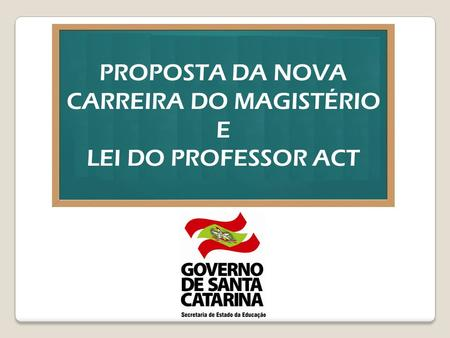 PROPOSTA DA NOVA CARREIRA DO MAGISTÉRIO E LEI DO PROFESSOR ACT.