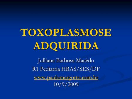 TOXOPLASMOSE ADQUIRIDA
