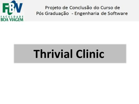 Thrivial Clinic.
