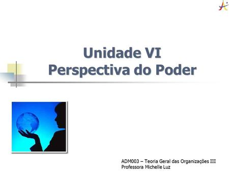 Unidade VI Perspectiva do Poder