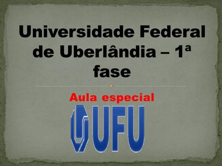 Universidade Federal de Uberlândia – 1ª fase