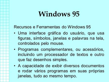 Windows 95 Recursos e Ferramentas do Windows 95