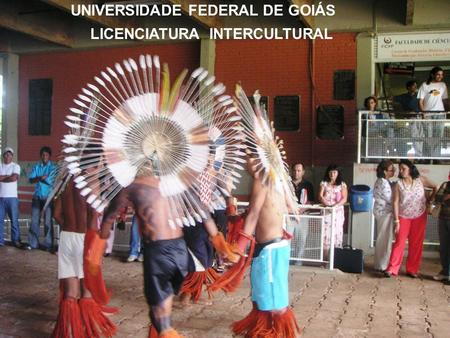 UNIVERSIDADE FEDERAL DE GOIÁS LICENCIATURA INTERCULTURAL.