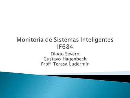 Monitoria de Sistemas Inteligentes IF684