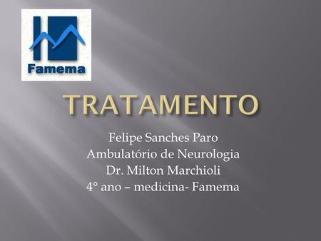 Felipe Sanches Paro Ambulatório de Neurologia Dr