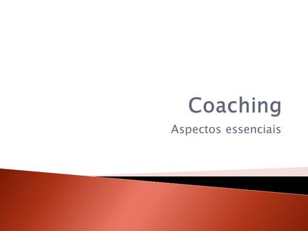 Coaching Aspectos essenciais.