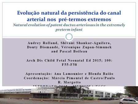 Evolução natural da persistência do canal arterial nos pré-termos extremos Natural evolution of patent ductus arteriosus in the extremely preterm infant.