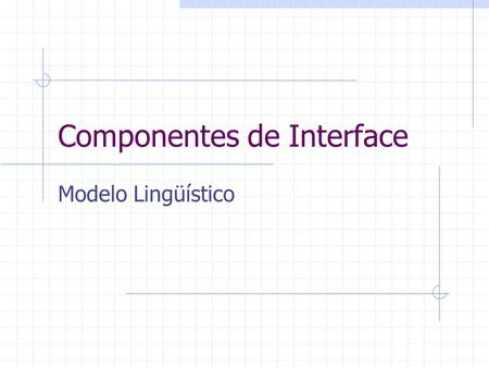 Componentes de Interface