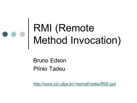 RMI (Remote Method Invocation) Bruno Edson Plínio Tadeu